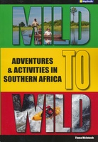 Mild to Wild - Adventures & Activities in Southern Africa